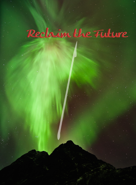Reclaim the Future